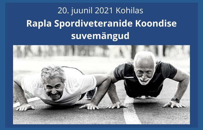 Rapla Spordiveteranide Koondise suvemängud 2021